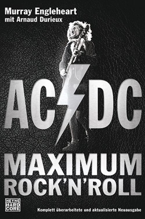 (C) Heyne Verlag / AC/DC: Maximum Rock`n`Roll / Zum Vergrößern auf das Bild klicken