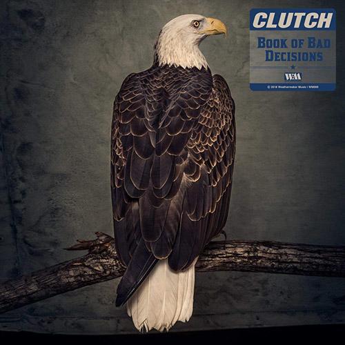 (C) Weathermaker Music / CLUTCH: Book Of Bad Decisions / Zum Vergrößern auf das Bild klicken