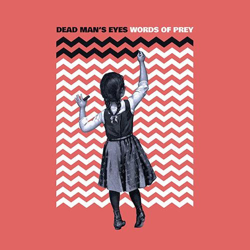 (C) Tonzonen Records / DEAD MAN`S EYES: Words Of Prey / Zum Vergrößern auf das Bild klicken
