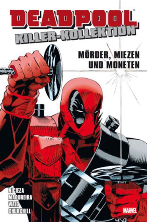 (C) Panini Comics / Deadpool Killer-Kollektion 1 / Zum Vergrößern auf das Bild klicken