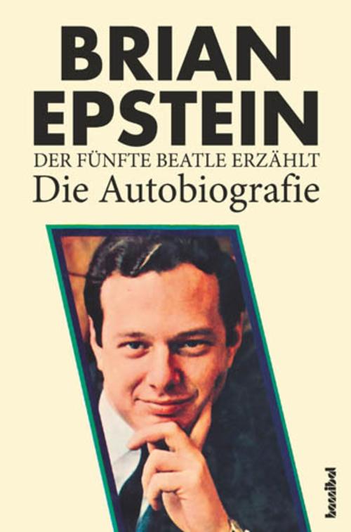 (C) Hannibal Verlag / Der fünfte Beatle erzählt – Die Autobiografie / Zum Vergrößern auf das Bild klicken
