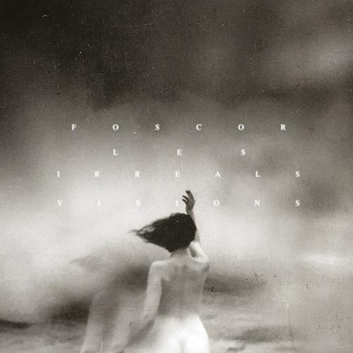 (C) Season of Mist / FOSCOR: Les Irreals Visions / Zum Vergrößern auf das Bild klicken
