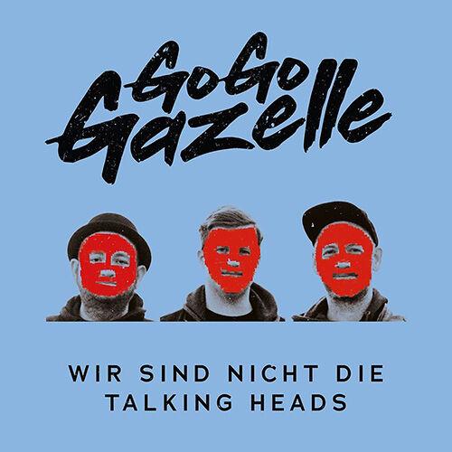 (C) GO GO GAZELLE/Gute Laune Entertainment / GO GO GAZELLE: Wir Sind Nicht Die Talking Heads / Zum Vergrößern auf das Bild klicken