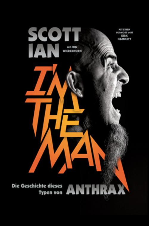 (C) Verlag Nicole Schmenk / I`m The Man - Die Geschichte dieses Typen von Anthrax / Zum Vergrößern auf das Bild klicken