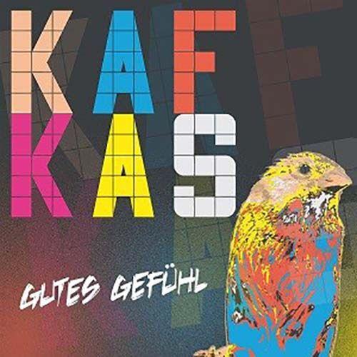 (C) KAFKAS / KAFKAS: Gutes Gefühl / Zum Vergrößern auf das Bild klicken