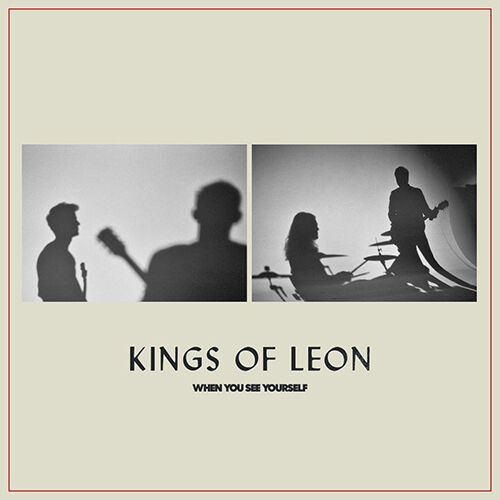 KINGS OF LEON: When You See Yourself
