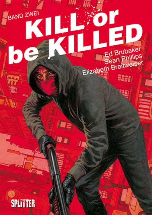 (C) Splitter Verlag / Kill or be Killed 2 / Zum Vergrößern auf das Bild klicken