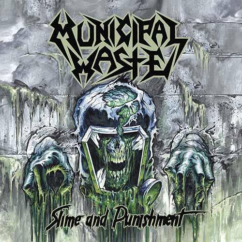 (C) Nuclear Blast / MUNICIPAL WASTE: Slime And Punishment / Zum Vergrößern auf das Bild klicken