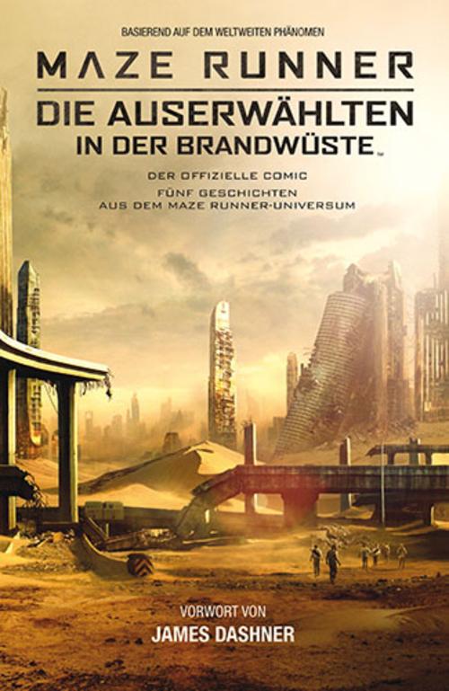 (C) Cross Cult Verlag / Maze Runner - Die Auserwählten in der Brandwüste / Zum Vergrößern auf das Bild klicken