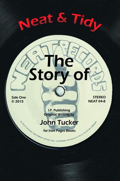 (C) Iron Pages Verlag / Neat & Tidy – The Story of Neat Records / Zum Vergrößern auf das Bild klicken