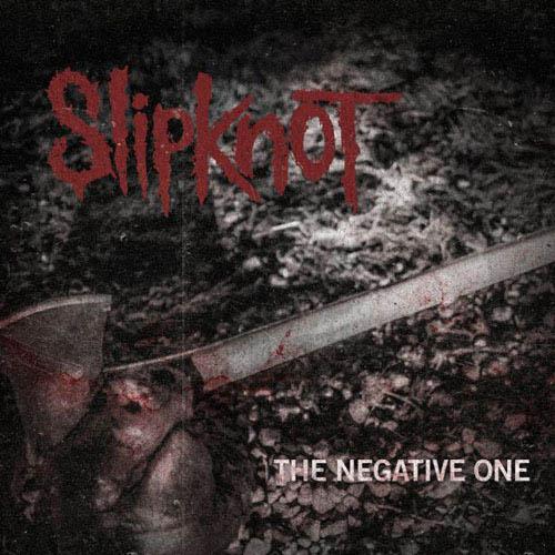 (C) SLIPKNOT/www.slipknot1.com / SLIPKNOT: The Negative One / Zum Vergrößern auf das Bild klicken