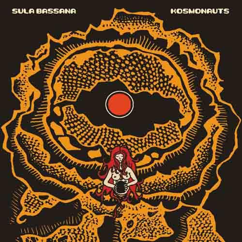 (C) Sulatron-Records / SULA BASSANA: Kosmonauts / Zum Vergrößern auf das Bild klicken