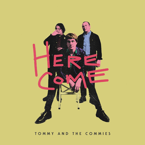 (C) Slovenly Records / TOMMY AND THE COMMIES: Here Come... / Zum Vergrößern auf das Bild klicken