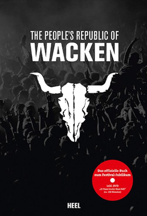 (C) Heel Verlag / The People`s Republic of Wacken / Zum Vergrößern auf das Bild klicken
