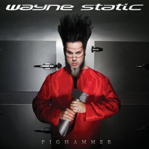 (C) Dirthouse Records / WAYNE STATIC: Pighammer / Zum Vergrößern auf das Bild klicken