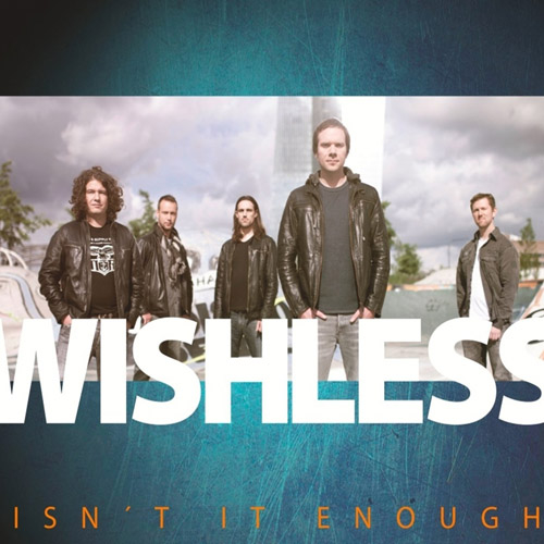 (C) Native-Records / WISHLESS: Isn`t It Enough / Zum Vergrößern auf das Bild klicken
