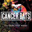CANCER BATS: The Spark That Moves