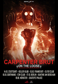 CARPENTER BRUT On The Loose Flyer