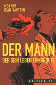 (C) Edition 52 / Der Mann der sein Leben ermordete / Zum Vergrößern auf das Bild klicken
