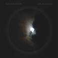 ELECTRIC MOON: Live In Kosmos