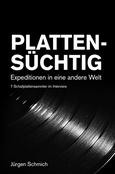 (C) Jürgen Schmich / Plattensüchtig / Zum Vergrößern auf das Bild klicken