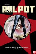 (C) Evolver Books / Pol Pot Polka: Ein Fall für Kay Blanchard / Zum Vergrößern auf das Bild klicken