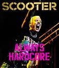 (C) Edel / Scooter: Always Hardcore / Zum Vergrößern auf das Bild klicken