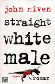 (C) Heyne Verlag / Straight White Male / Zum Vergrößern auf das Bild klicken
