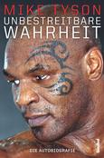 (C) Hannibal Verlag / Unbestreitbare Wahrheit - Die Autobiografie / Zum Vergrößern auf das Bild klicken