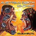 AUSTRIAN DEATH MACHINE Double Brutal (c) Metal Blade/Sony / Zum Vergrößern auf das Bild klicken