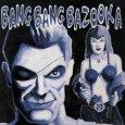 BANG BANG BAZOOKA hell yeah!!! (c) Crazy Love/Cargo / Zum Vergrößern auf das Bild klicken