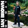 BROWN, IAN My Way (c) Fiction/Universal / Zum Vergrößern auf das Bild klicken