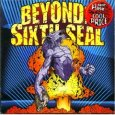 BEYOND THE SIXTH SEAL the resurrection of everything tough (c) Metal Blade/SPV