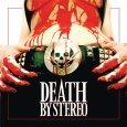 DEATH BY STEREO Death Is My Only Friend (c)  I Scream Records/Warner / Zum Vergrößern auf das Bild klicken