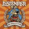 DISTEMPER - The World is Yours (c) ANR/Broken Silence / Zum Vergrößern auf das Bild klicken
