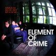 ELEMENT OF CRIME Immer da wo du bist bin ich nie (c) Polydor/Universal / Zum Vergrößern auf das Bild klicken