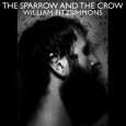 FITZSIMMONS, WILLIAM The Sparrow And The Crow (c) Groenland/Cargo