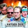 HAYSEED DIXIE weapons of grass destruction (c) Cooking Vinyl/Indigo / Zum Vergrößern auf das Bild klicken