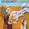 HOT ROD CIRCUIT the underground is a dying breed (c) Immortal/Tiefdruck-Musik/Universal / Zum Vergrößern auf das Bild klicken