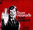 ITCHY POOPZKID dead serious (c) Where Are My Records/Universal / Zum Vergrößern auf das Bild klicken