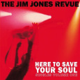 JIM JONES REVUE, THE Here To Save Your Soul (c) Cargo Records / Zum Vergrößern auf das Bild klicken