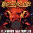 LOCK UP pleasures pave sewers/hate breeds suffering (c) Feto