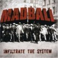 MADBALL infiltrate the system (c) I Scream/SPV