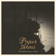 PAPER ARMS: The Smoke Will Clear
