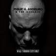 (C) Season of Mist / PHILIP H. ANSELMO & THE ILLEGALS: Walk Through Exits Only / Zum Vergr��ern auf das Bild klicken