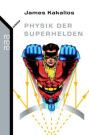 physik_der_superhelden_cover (c) Rowohlt / Zum Vergrößern auf das Bild klicken