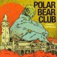 POLAR BEAR CLUB Chasing Hamburg (c) Bridge Nine/Soulfood / Zum Vergrößern auf das Bild klicken