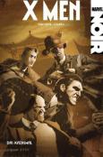(C) Panini Comics / Marvel Noir - X Men: Das Kainsmal / Zum Vergrößern auf das Bild klicken
