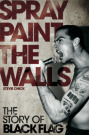 Cover Spray Paint The Walls - The Story of Black Flag (C) Omnibus Press / Zum Vergrößern auf das Bild klicken