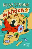 (C) Rowohlt Verlag / Strunk in Afrika / Zum Vergrößern auf das Bild klicken